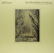 Bill Evans You Must Believe In Spring