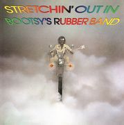 Bootsys Rubber Band Stretchin Out In Bootsys Rubber Band