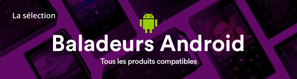 Tous les baladeurs compatibles Android