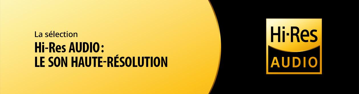 Hi-Res Audio : le son haute résolution, tous les produits compatibles