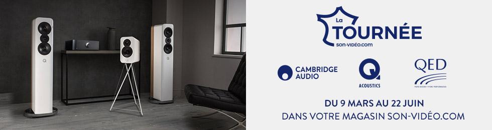 «La Tournée» Cambridge - Q Acoustics - QED: du 9 mars au 22 juin dans votre magasin Son-Vidéo.com.