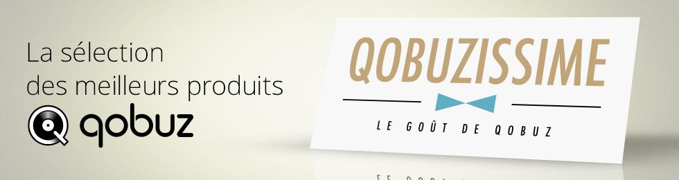 En tête Qobuzissime les meilleurs produits Qobuz