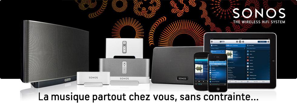 Sonos, la musique partout chez vous, sans contrainte...