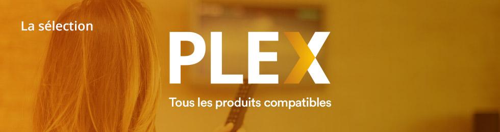 Plex : tous les produits compatibles