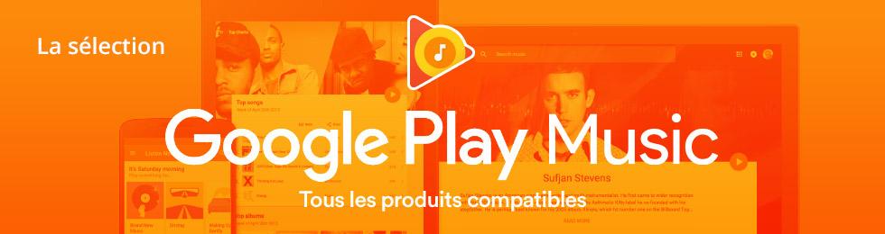 Tous les produits compatibles Google Play Music