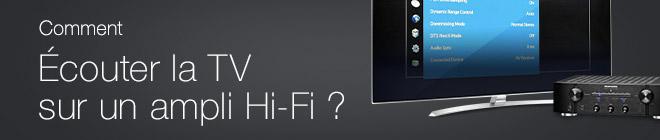 Comment �couter la TV sur un ampli Hi-Fi ?