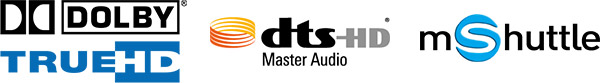 Logos Dolby True HD, DTS HD et mShuttle.