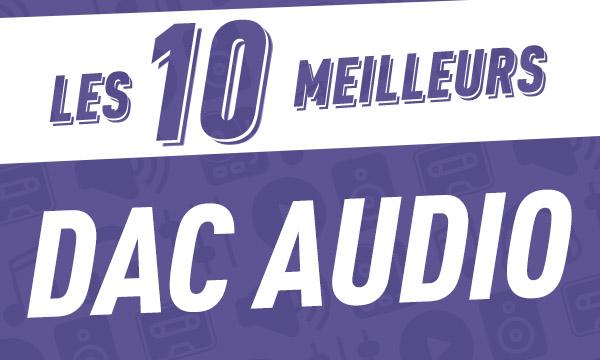 Les 10 meilleurs DAC Audio2018