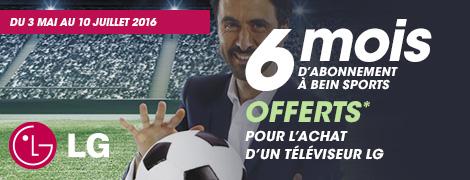 Du 3 mai au 10 juillet 2016, LG vous offre 6 mois d'abonnement à beIN SPORTS CONNECT pour l'achat d'un téléviseur LG de cette sélection