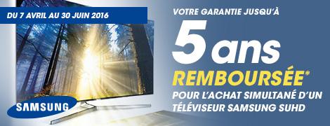 Du 7 avril au 30 juin 2016, Samsung vous rembourse l'extension de garantie de votre téléviseur Samsung SUHD