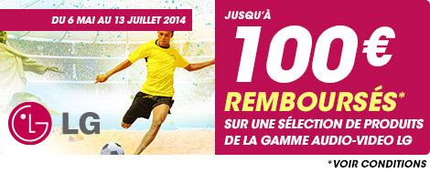 Du 6 mai au 13 juillet 2014 jusqu'à 100€ remboursés sur une sélection de produits de la gamme AUDIO-VIDEO LG