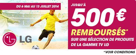 Du 6 mai au 13 juillet 2014 jusqu'à 500€ remboursés sur une sélection de produits de la gamme TV LG