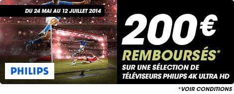 Du 24 mai au 12 juillet 2014, 200€ remboursés sur une sélection de téléviseurs Philips 4K Ultra HD