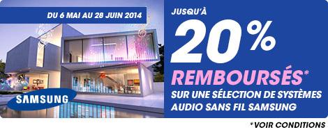 Du 6 mai au 28 juin 2014 jusqu'à 20% remboursés sur une sélection de systèmes audio sans fil Samsung