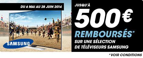 Du 6 mai au 28 juin 2014 jusqu'à 500€ remboursés sur une sélection de téléviseurs Samsung