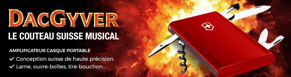 DAC Gyver: le couteau suisse musical. Amplificateur casque portable: conception suisse de haute précision, lame, ouvre-boîtes, tire-bouchon...