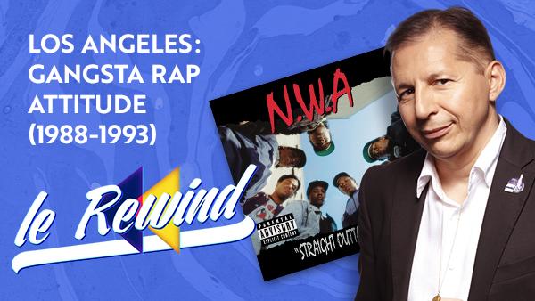 Los Angeles : Gangsta Rap Attitude (1988 - 1993)