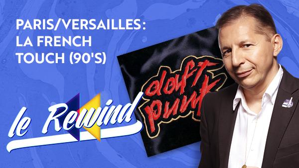 Paris/Versailles : La French Touch (90's)