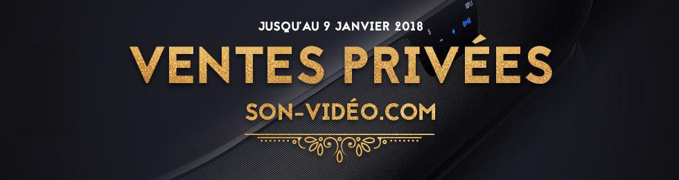 Ventes privées Son-Vidéo.com, jusqu'au 9 janvier 2018