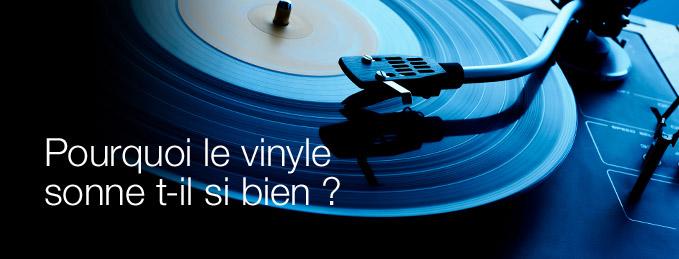 Espace Vinyle : Pourquoi le vinyle sonne t-il si bien ?