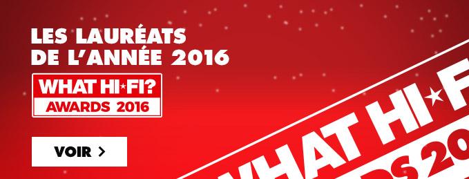 What Hi-Fi? Awards 2016 : Les meilleurs produits de l'ann�e