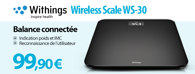Withings Wireless Scale WS-30 : Balance connectée