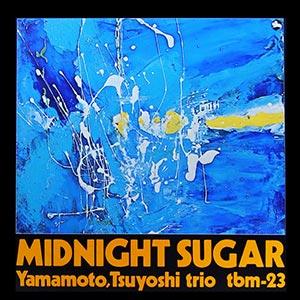 Tsuyoshi Yamamoto Trio. Midnight Sugar