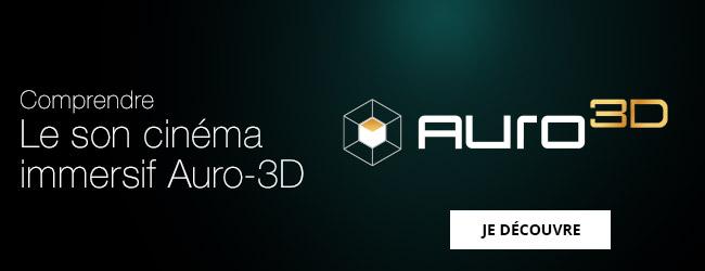 Consultez notre guide sur le son cinéma immersif Auro-3D.